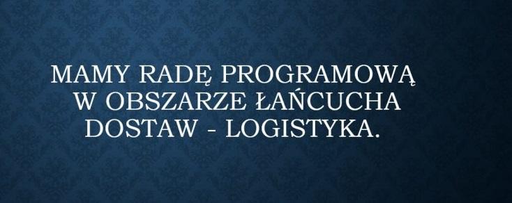 Powołanie Rady Programowej Łańcucha Dostaw – Logistyka