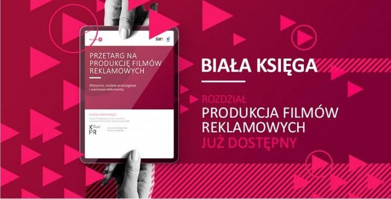 """BIAŁA KSIĘGA – rozdział """"PRZETARG NA PRODUKCJE FILMÓW REKLAMOWYCH"""" OPUBLIKOWANY!"""