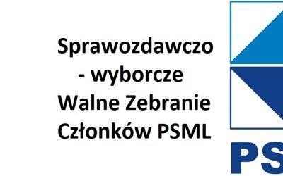 Sprawozdawczo – wyborcze Walne Zebranie Członków PSML