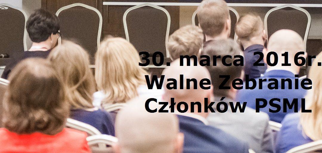 30. marca 2016 – Walne Zebranie Członków PSML