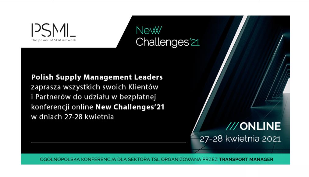 """PSML – Polish Supply Management Leaders partnerem medialnym bezpłatnej konferencji online """"NEW CHALLENGES'21!"""" organizowanej przez Transport Manager Magazine"""