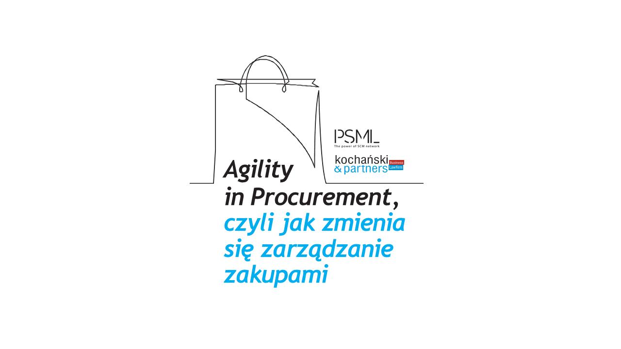 Agility in Procurement, czyli jak zmienia się zarządzanie zakupami