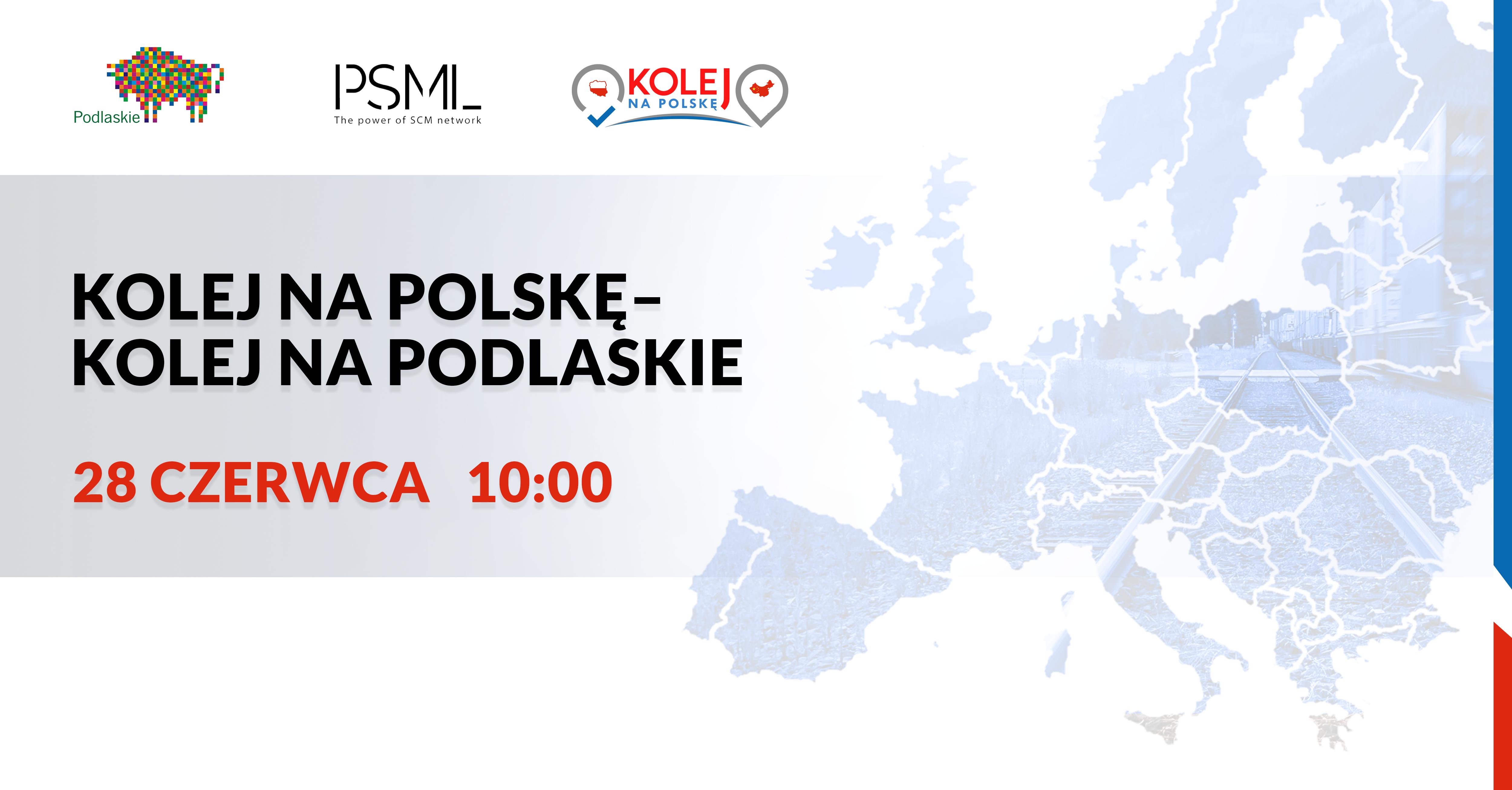 "PSML poleca ""Kolej na Polskę – kolej na Podlaskie"" – seminarium gospodarcze"